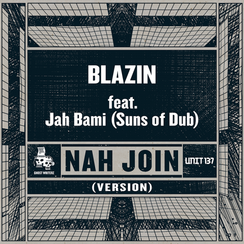 ghost writerz nah join blazin jah bami suns of dub version unit 137