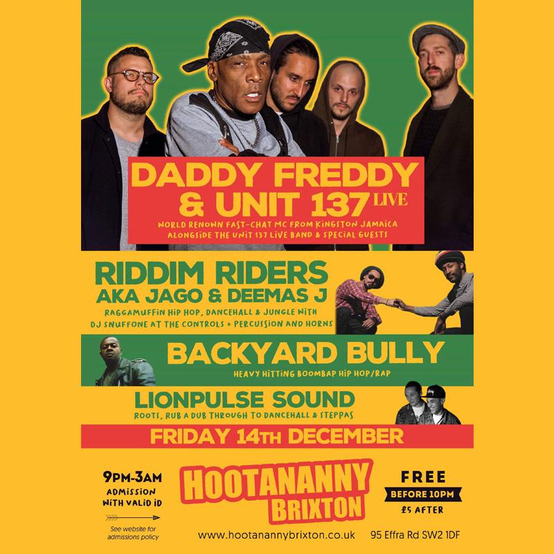 daddy freddy unit 137 live hootananny brixton